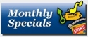 Monthly Specials When Available