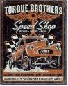 Torque Brothers Speed Shop Gasser Metal Sign
